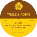 Trulz & Robin - Sol (Original Mix)