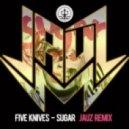 Five Knives - Sugar (Jauz Remix)