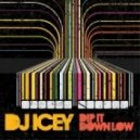 DJ Icey - Dip It Down Low (Original mix)