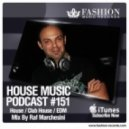 Fashion Music Records - House Music Podcast 151 (Raf Marchesini Mix)