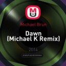 Michael Brun - Dawn (Michael K Remix)