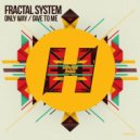 Fractal System - Give To Me (Original Mix)