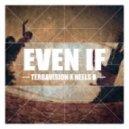 Terravision & Neels B - Even If (Original mix)