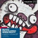 Belocca, George Privatti, Guille Placencia - Cheesy Steak (Original Mix)