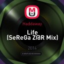 Haddaway - Life (SeReGa Z@R Mix)