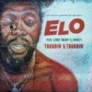 ELO - Troddin\' & Troddin\' ft. Leroy Smart & Trinity (Original mix)