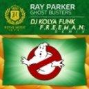 Ray Parker - Ghost Busters (DJ Kolya Funk & F.r.e.e.m.a.n. Remix)
