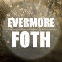 FOTH - Evermore (Original Mix)