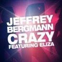 Eliza, Jeffrey Bergmann - Crazy (feat. Eliza) (Original Mix)