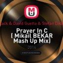 Afrojack & David Guetta & Stefan Dabruck - Prayer In C (Mikail BEKAR Mash Up Mix)