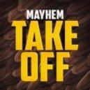 Mayhem - Takeoff (Original mix)