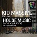Kid Massive feat. Jim C - House Music (Move Your Body) (Original Mix)