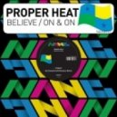 Proper Heat - Believe In Love (Original Mix)