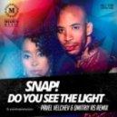 Snap!  - Do You See The Light (Pavel Velchev & Dmitriy Rs Remix) (Radio Mix)