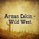 Arman Cekin  - Wild West (Original mix)