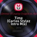 Hans Zimmer X Charlie Chaplin vs. Karanda - Time (Carlos Stylez Intro Mix)