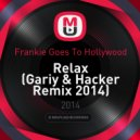 Frankie Goes To Hollywood - Relax (Gariy & Hacker Remix 2014)