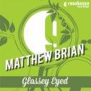 Matthew Brian - Glassey (Original mix)