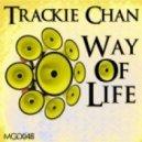 Trackie Chan - Way Of Life (Chopstix)