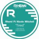Rhemi, Nicole Mitchell - Tired (Rhemi Classic Mix Instrumental)