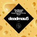 Deadmau5 - The Reward Is Cheese (Fehrplay Remix)