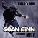 Sean Finn feat. Mr. V - Break It Down (Yves Da Freak Remix)