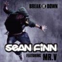 Sean Finn feat. Mr. V - Break It Down (Original Edit)