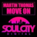 Martin Thomas - Move On (Original Mix)