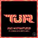 TJR - Ass Hypnotized (ANT!DOTE Bootleg)