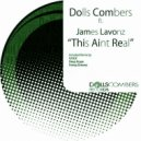 Dolls Combers, James Lavonz - This Aint Real (V.I.N.X Element Mix)