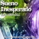 Burak Harsitlioglu - Sueño Inesperado (Original Mix)