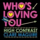 High Contrast, Clare Maguire - Who\'s Loving You (Copy Paste Soul\'s 2Swords Remix)