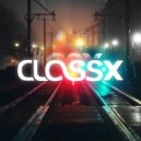 Class-X - Let Go (Original mix)