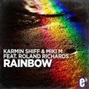 Karmin Shiff & Miki M feat. Roland Richards - Rainbow (Alien Cut Remix)