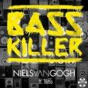 Niels Van Gogh feat. Nitro - Basskiller (Original mix)