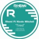 Rhemi, Nicole Mitchell - Tired (Rhemi Main Mix Instrumental)