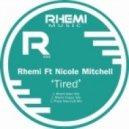 Rhemi, Nicole Mitchell - Tired