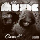 Oscar P - Jus Like Music (Thierry Tomas Mix)