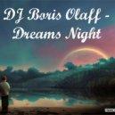 Boris Olaff - Dreams Night (ProgMix)