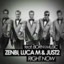 JUST2  Luca M  Zenbi - Right Now (Original mix)