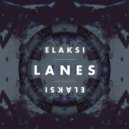 Elaksi - Lanes (Original mix)