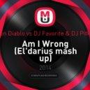 Nico & Vinz feat. Don Diablo vs. DJ Favorite & DJ PitkiN & Alex Slam  - Am I Wrong (El\'darius mash up)