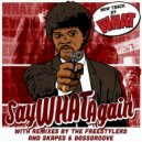 What - Say What Again (Freestylers Raw As F##k Remix)
