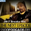 Dr. Dre & Snoop Dogg - The Next Episode (JM-7 Breaks Mix)