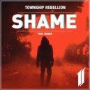 Township Rebellion - Shame (Club Mix)