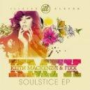DJ Fixx & Keith Mackenzie - Soulstice (Original Mix)