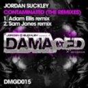 Jordan Suckley - Contaminated (Sam Jones Remix)