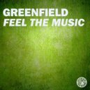 Greenfield - Feel The Music (Greenfield's Deeper Remix)
