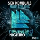 Sick Individuals - Made For This (Nightro Edit)