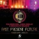 Pulsedriver, Chris Deelay & Brooklyn Bounce - Past, Present, Future (Topmodelz Remix)